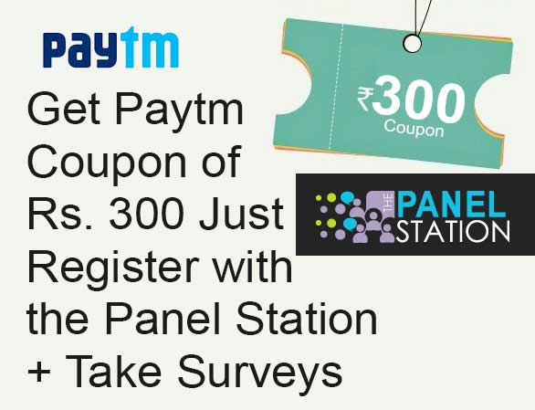 Get Paytm Coupon of Rs. 300 Just Register with the Panel Station + Take Surveys
