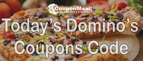 Dominos Coupons Code and Offer