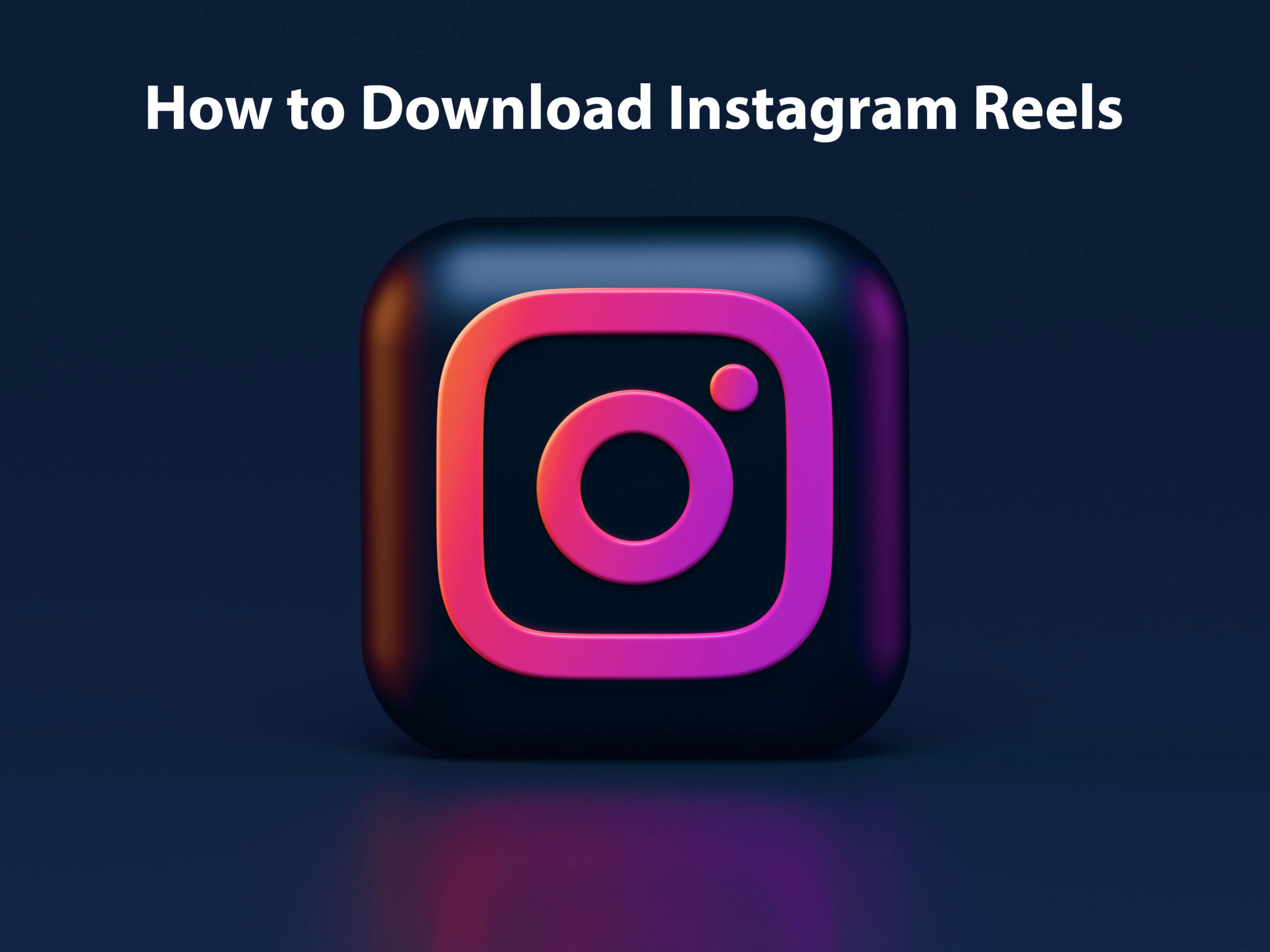 How to Download Instagram Reels on Android and iPhone